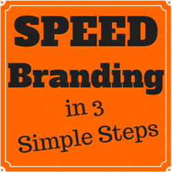 Speed Branding in 3 Simple Steps